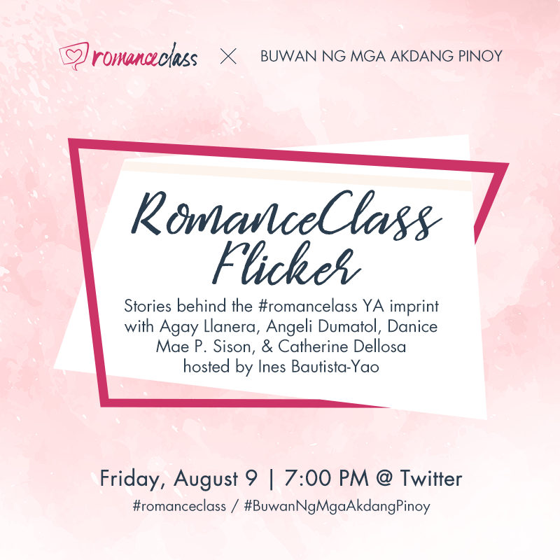 RomanceClass Flicker: Stories behind the #romanceclass YA imprint with Agay Llanera, Angeli Dumatol, Danice Mae P. Sison, & Catherine Dellosa hosted by Ines Bautista-Yao