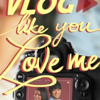 Cover Reveal: Vlog Like You Love Me by Clarisse David
